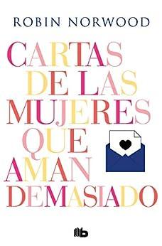 Cartas de las mujeres que aman demasiado (Spanish Edition) by [Robin Norwood]