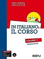 In italiano. Il corso. Livelli A1-A2
