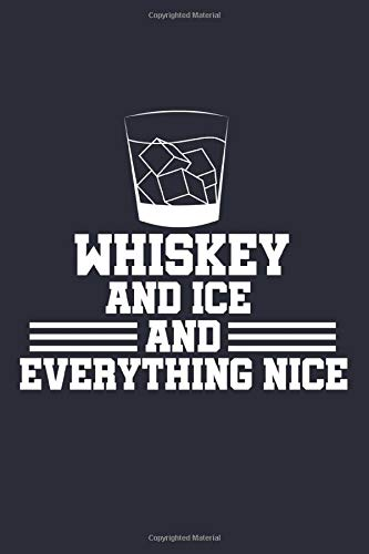 "Whiskey and Ice Bourbon Notebook: Scotch Bullet Journal with 150 College Ruled Lined Paper Pages in 6"" x 9"" Inch - Composition Book Diary Notepad"