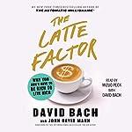 The Latte Factor audiobook cover art