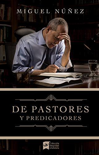 De pastores y predicadores (Spanish Edition)