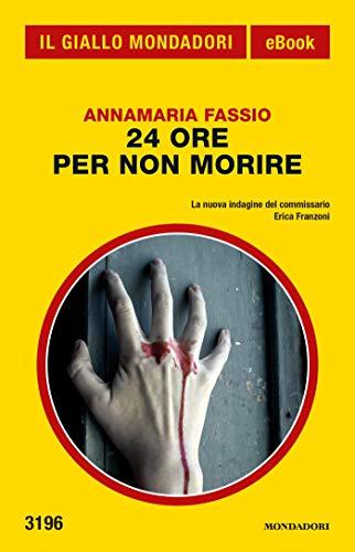 24 ore per non morire (Il Giallo Mondadori) (Italian Edition)