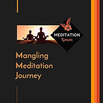Mangling Meditation Journey