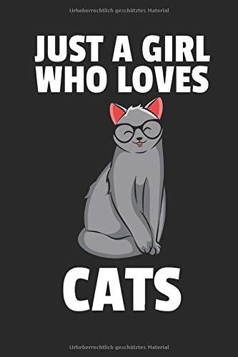 Just A Girl Who Loves Cats Notizbuch: Katzen Liebhaber Notizbuch / Notizheft / Notizblock A5 (6x9in) Dotted Notebook / Punkteraster / 120 gepunktete Seiten