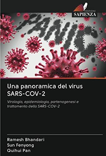 Una panoramica del virus SARS-COV-2: Virologia, epidemiologia, partenogenesi e trattamento della SARS-COV-2