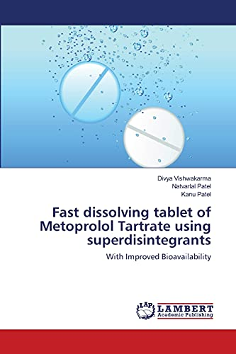 Fast dissolving tablet of Metoprolol Tartrate using superdisintegrants: With Improved Bioavailability