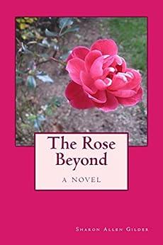 The Rose Beyond by [Sharon Allen Gilder]