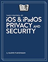 Take Control of iOS & iPadOS Privacy and Security Front Cover