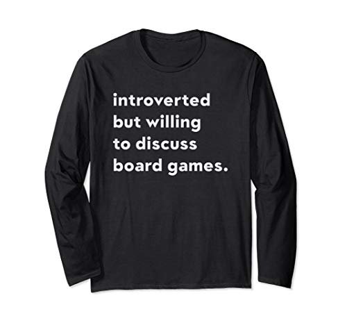 Introverted But Willing To Discuss Board Games Langarmshirt
