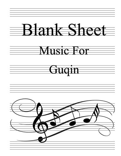 Blank Sheet Music For Guqin: White Cover, Clefs Notebook,(8.5 x 11 IN / 21.6 x 27.9 CM) 100 Pages,100 full staved sheet, music sketchbook,Music Notation | gifts Standard for students / Professionals