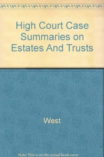 High Court Case Summaries on Estates And Trusts (Keyed to Dobris, Second Edition)