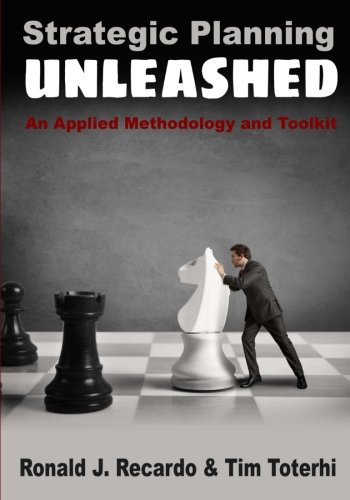 Strategic Planning Unleashed: An Applied Methodology and Toolkit