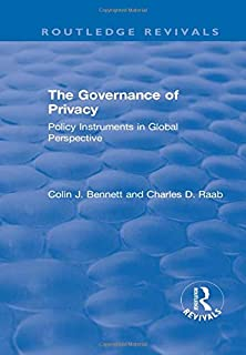 The Governance of Privacy: Policy Instruments in Global Perspective