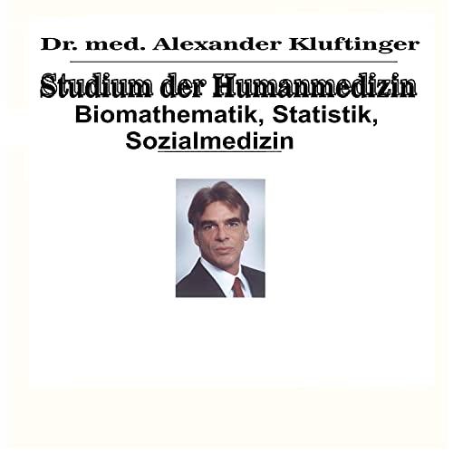 Studium der Humanmedizin - Biomathematik, Statistik, Sozialmedizin