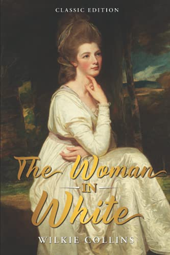 The Woman In White: By Wilkie Collins with Original Illustrations