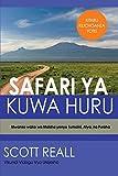 Safari YA Kuwa Huru: Mwanzo wako wa Maisha yenye Tumaini, Afya, na Furaha (Swahili Edition)