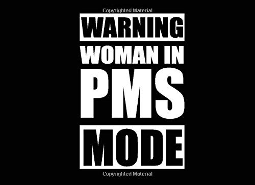 Warning Woman in PMS Mode: PMS Tracker | Menstrual Cycle symptoms log book |120 pages, 8,2 x 6 inches | For Teen Girls & Women