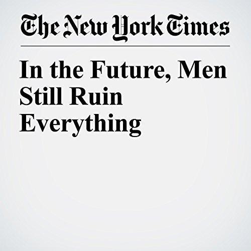 In the Future, Men Still Ruin Everything copertina