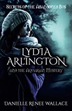 Lydia Arlington and the Aquarian Mystery (Secrets of the Abandoned Bus)