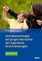 Verhaltenstherapie bei jungen Menschen mit kognitiven Einschraenkungen: Mit E-Book inside