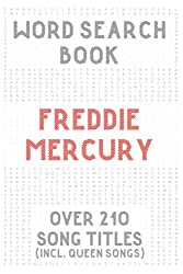 Freddie Mercury Word Search Book (over 210 song titles incl. QUEEN songs): Activity Puzzles For Adults & Teens & Kids Music Fans
