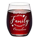 Best Friends Gifts - Best Friends Are the Family We Choose for Ourselves, Friend Wine Glass 15Oz - Funny Birthday Gifts for Women, Girls, Sisters, Best Friends