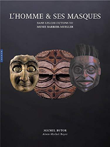 L'homme & ses masques : Chefs-d'oeuvre des musées Barbier-Mueller, Genève et Barcelone:...
