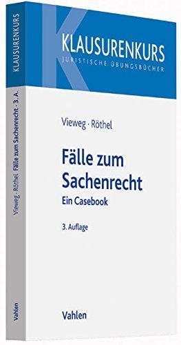 Fälle zum Sachenrecht: Ein Casebook (Klausurenkurs)