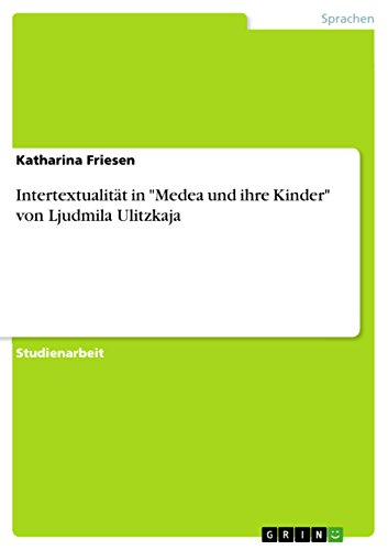 """Intertextualität in \""""Medea und ihre Kinder\"""" von Ljudmila Ulitzkaja"""