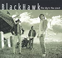 The Sky's the Limit by Blackhawk