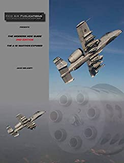 The Modern Hog Guide, 2nd Edition: The A-10 Warthog Exposed