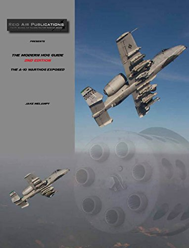 The Modern Hog Guide, 2nd Edition: The A-10 Warthog Exposed download ebooks PDF Books