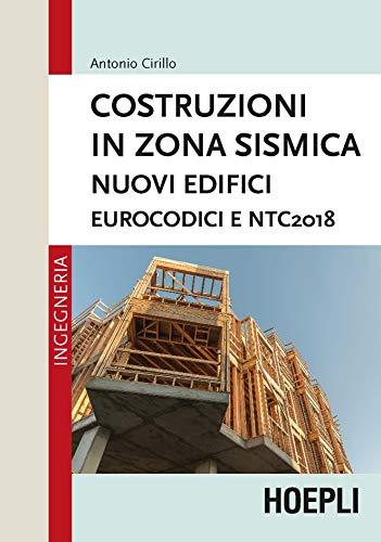 Costruzioni in zona sismica. Nuovi edifici. Eurocodici e NTC2018