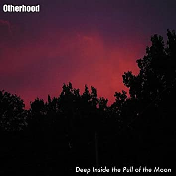 Deep Inside the Pull of the Moon