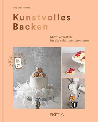 Kunstvolles Backen: Kreative Torten für die schönsten Momente [Lingua tedesca]