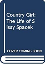 Country Girl: The Life of Sissy Spacek