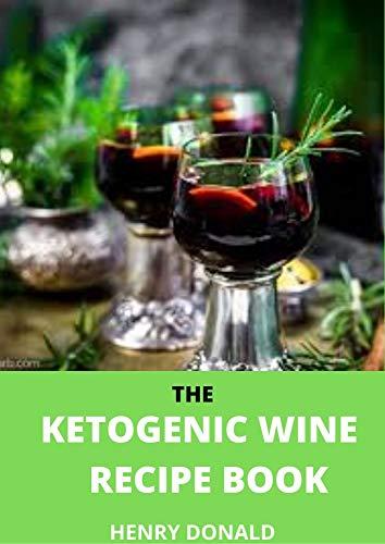THE KETOGENIC WINE RECIPE BOOK