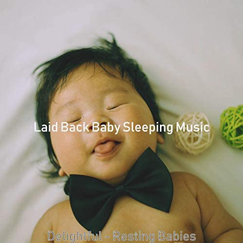 Laid Back Baby Sleeping Music