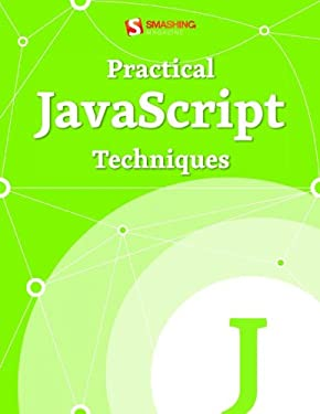 Practical JavaScript Techniques (Smashing eBooks)