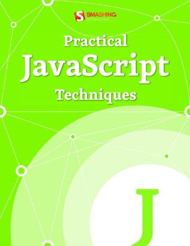 Practical JavaScript Techniques (Smashing eBooks)