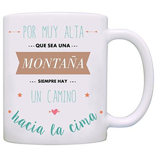 MUGFFINS Taza Original - por Muy Alta Que Sea una montaña Siempre...