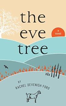 The Eve Tree: A Novel by [Rachel Devenish Ford]