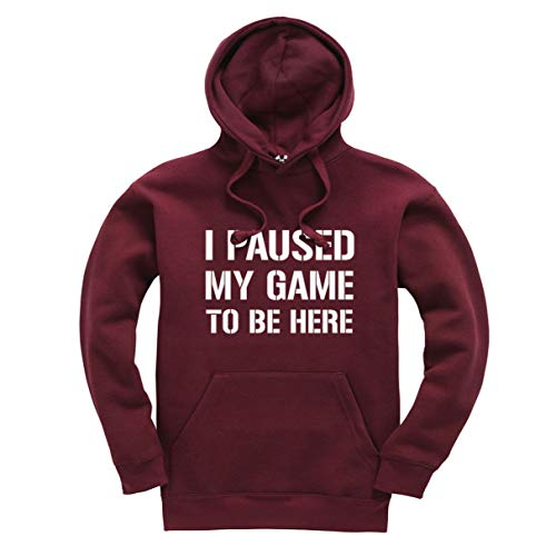 I Paused My Game to Be Here Funny Gamer Unisex Kids Adults Hoodie Gaming Jumper Maroon