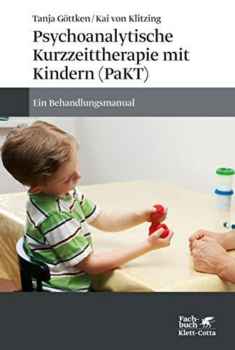 Psychoanalytische Kurzzeittherapie mit Kindern (PaKT): Ein Behandlungsmanual