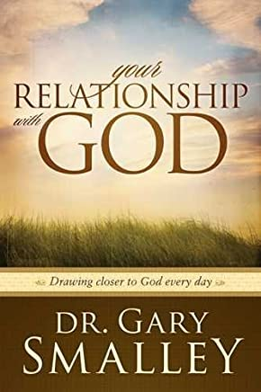 [(Your Relationship with God : Drawing Closer to God Every Day)] [By (author) Dr Gary Smalley] published on (January, 2008)
