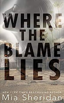 Where the Blame Lies by [Mia Sheridan]