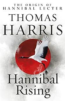 Hannibal Rising: (Hannibal Lecter) by [Thomas Harris]