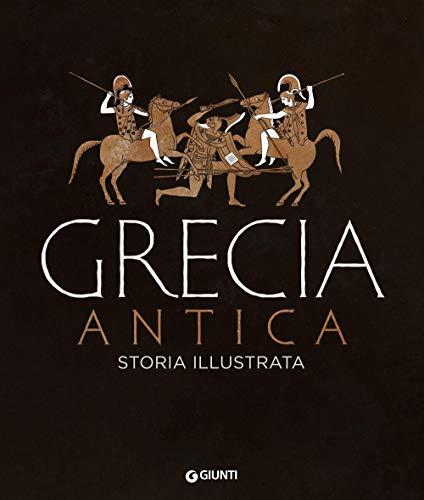 Grecia antica. Storia illustrata