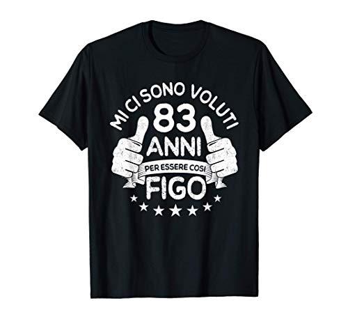 MI Ci Sono Voluti 83 Anni per Essere Così Figo Compleanno Maglietta