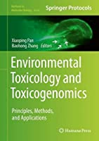 Environmental Toxicology and Toxicogenomics: Principles, Methods, and Applications (Methods in Molecular Biology, 2326)
